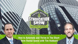 How to Automate and Thrive In The Short-Term Rental Space with Tim Hubbard