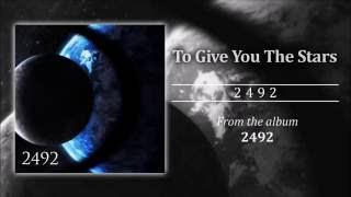 Watch To Give You The Stars 2492 video