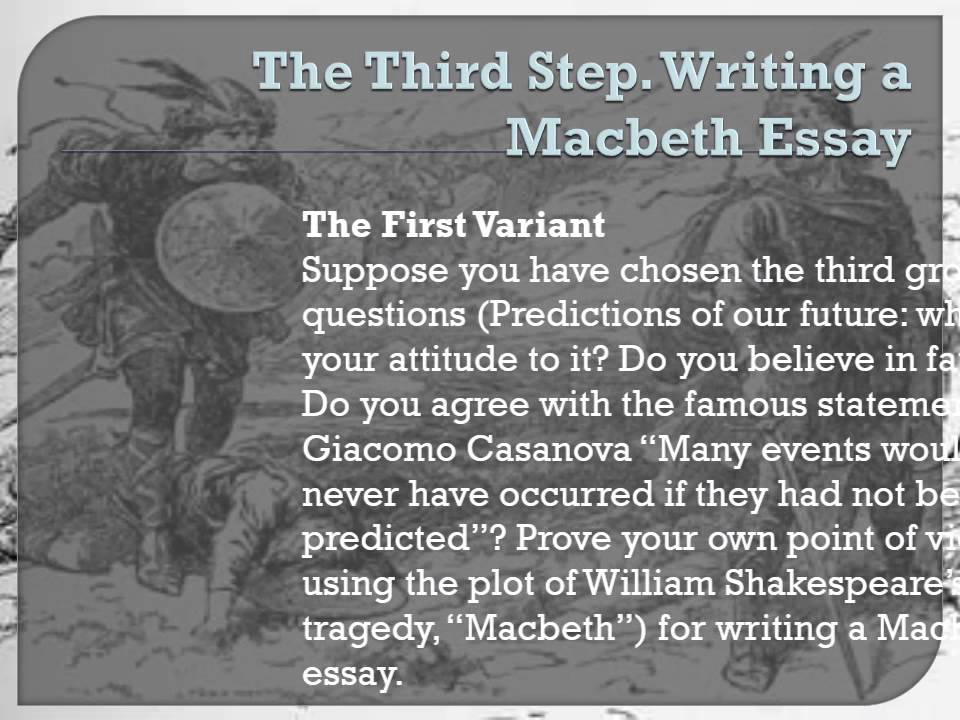 macbeth 4 essay Macbeth: essay topics 1) the supernatural plays an important role in macbethto what extent does it motivate macbeth's actions 2) discuss king duncan and examine what contribution he makes to the play.