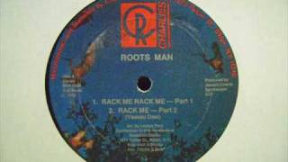 Rack Me Rack Me - Part 1 - Roots Man