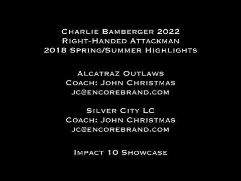 Charlie Bamberger 2022 | 2018 Summer/Spring Highlights