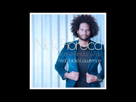 Nick Fiorucci - Some Kinda Way [ft. Jaicko Lawrence] (Radio Mix)