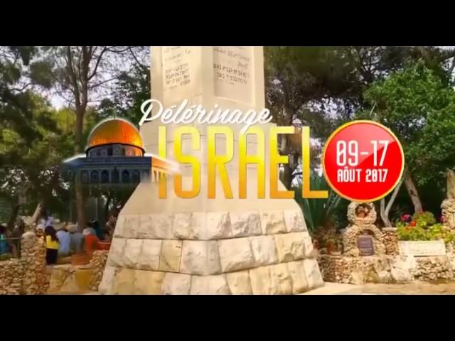 PÈLERINAGE EN ISRAËL 2017 avec benie tv