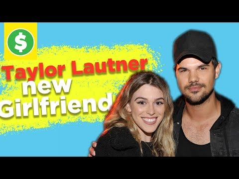 Who Is Twilight's Taylor Lautner's New Girlfriend?age , Height , Net Worth