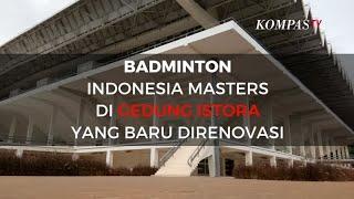 Wajah Baru Istora GBK untuk Badminton Indonesia Masters