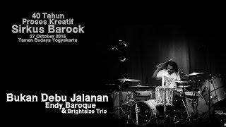 Sawung Jabo - 40 Tahun Proses Kreatif Sirkus Barock - Endy Baroque - Bukan Debu Jalanan