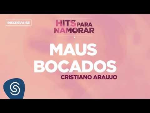 Maus Bocados - Cristiano Araújo (Hits Para Namorar)