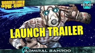 Borderlands The Pre-Sequel Launch Trailer! ITS ALMOST TIME!