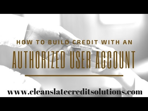 How To Build Your Credit With An Authorized User Account