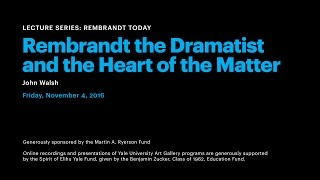Rembrandt the Dramatist and the Heart of the Matter