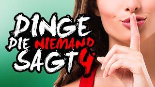 DINGE, DIE NIEMAND SAGT 4