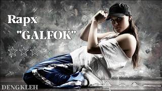 Rapx GALFOK lirik