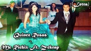 Quince Rosas - Mc Richix Ft. Zckrap (Para quinceaños)