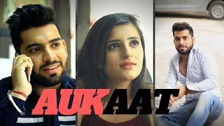 AUKAAT |The Perfect Revenge| Time Changes  | Unexpected Twist |Ojas Mendiratta