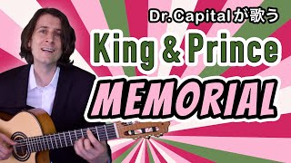King & Prince の Memorial - Dr. Capital