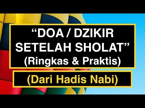 Doa Setelah Sholat: Bacaan Doa Setelah Sholat RINGKAS & PRAKTIS!