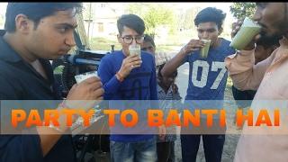 vuclip PARTY TO BANTI HAI ||INDIAN FUNNY 2017|| NAKUL KHATRI VINES