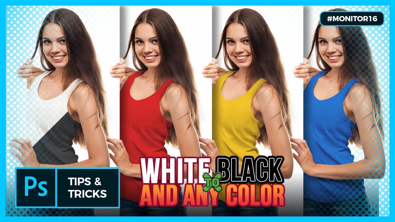 Cara Mengganti Warna Baju Putih Menjadi Hitam Warna Apapun Monitor16 Youtube
