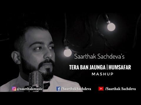 Tera Ban Jaunga | Humsafar | Akhil Sachdeva | Tulsi Kumar | Kabir Singh | Saarthak Sachdeva