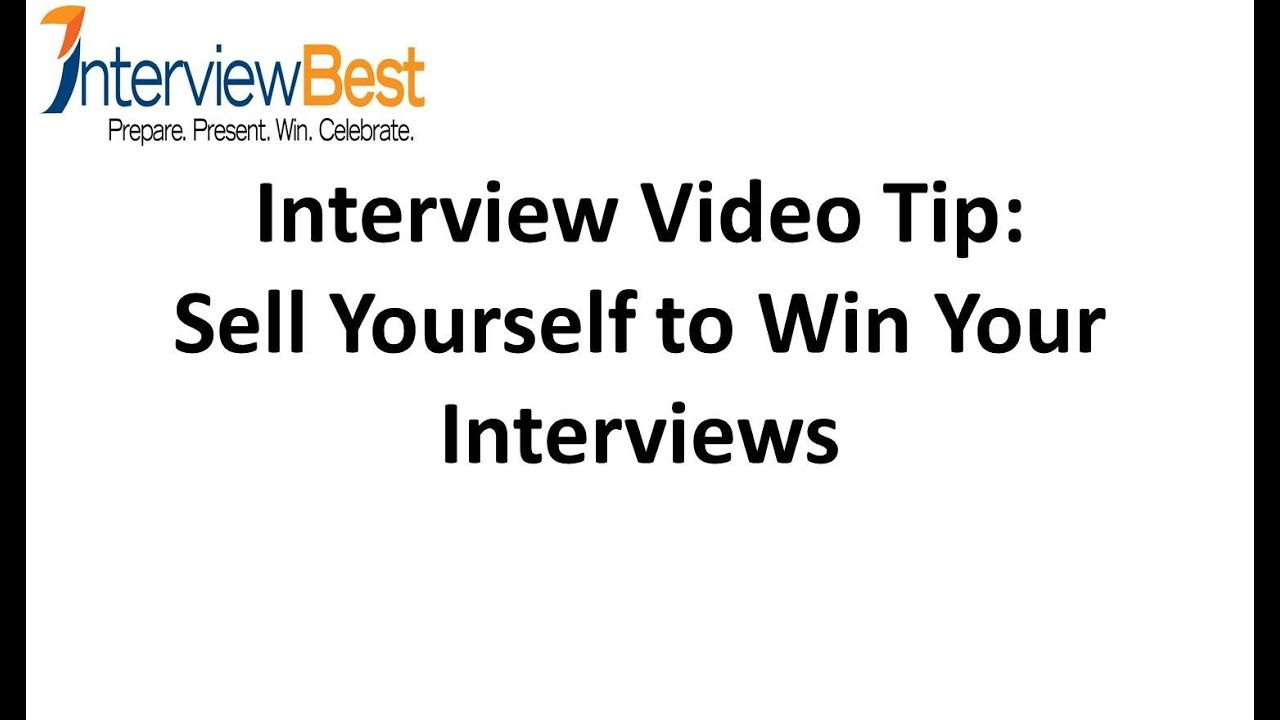 How To Sell Yourself To Win Your Job Interview Interview Tips From An Expert