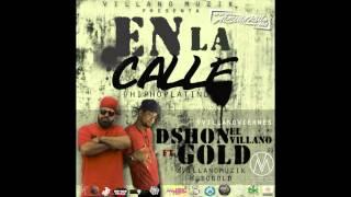 Dshon El Villano - En La Calle (FT. Gold) (#VILLANOVIERNES)