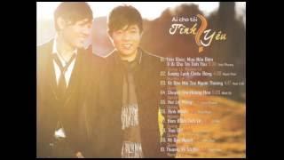 Quang Lê - Album Ai cho tôi tình yêu (Quang Lê & Nguyên Lê)
