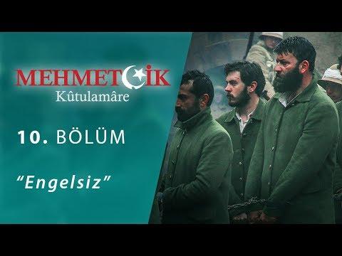 Mehmetçik Kûtulamâre Engelsiz 10.Bölüm