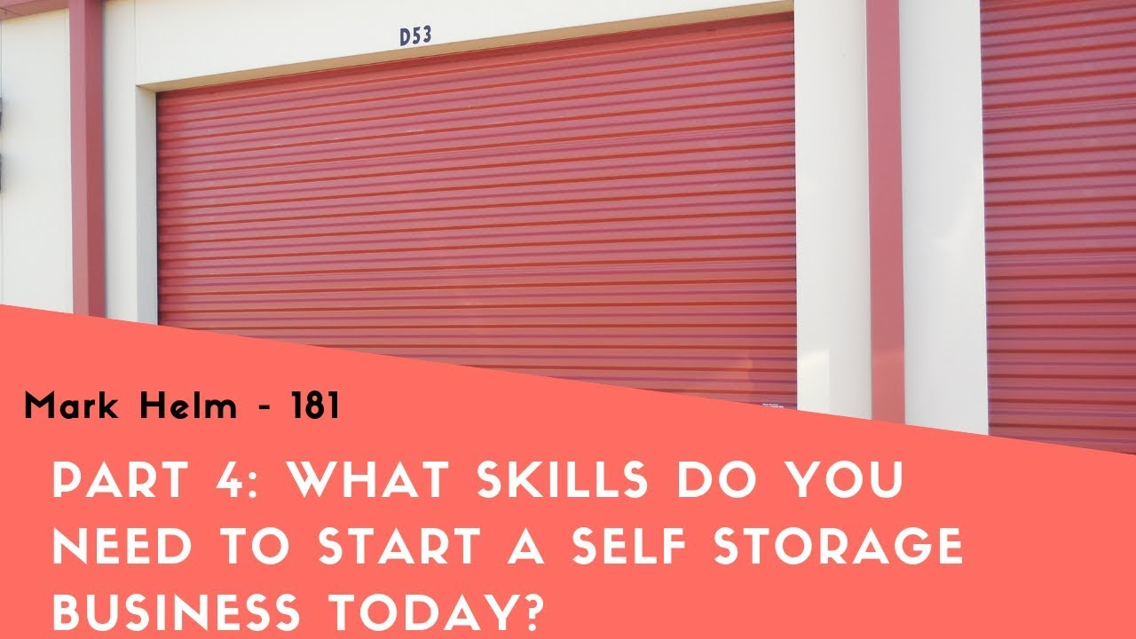 Part 4 What Skills Do You Need To Start A Self Storage Business Today 181