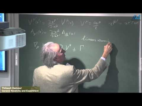 Thibault Damour- General Relativity and Experiment