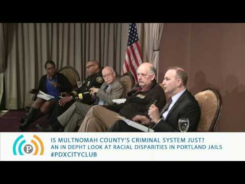 Friday Forum: Is Multnomah County's Criminal Justice System JUST?