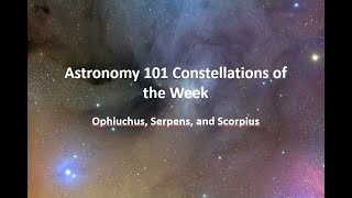 Ophiuchus, Serpens, and Scorpius