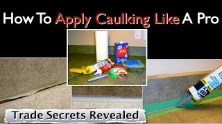 How To Apply Caulking Like A Pro