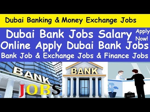 Dubai Banking Jobs Sector l Banking jobs in Dubai lMoney Exchange Jobs in Dubai lFinance jobs Dubai