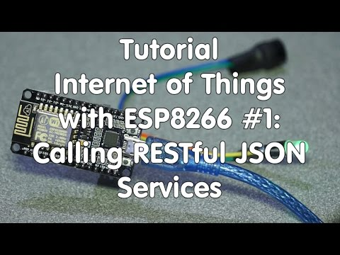 #29 Internet of Things with ESP8266/Arduino IDE #1: Calling RESTful JSON Services