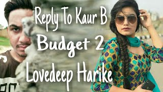 Reply To Kaur B | Budget 2 | Lovedeep Harike | Kaur B | Rav Hanjra |Snappy | New Punjabi Song 2018 |