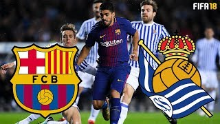 FIFA 18 | Barcelona vs Real Sociedad | La Liga 2018 Highlights & Goals | Camp Nou | HD 1080p 60fps