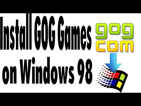 Install GOG Games On Windows 98