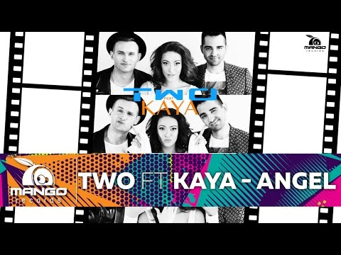 TWO feat Kaya - ANGEL ( Official Video HD )