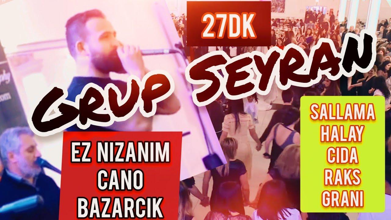 Grup Seyran - Ez Nızanım - Cano - Bazarcik - yeni 2019 Sallama Halay Grani Raks Cida