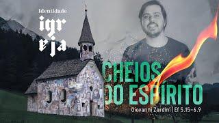 Cheios do Espírito | Rev. Giovanni Zardini