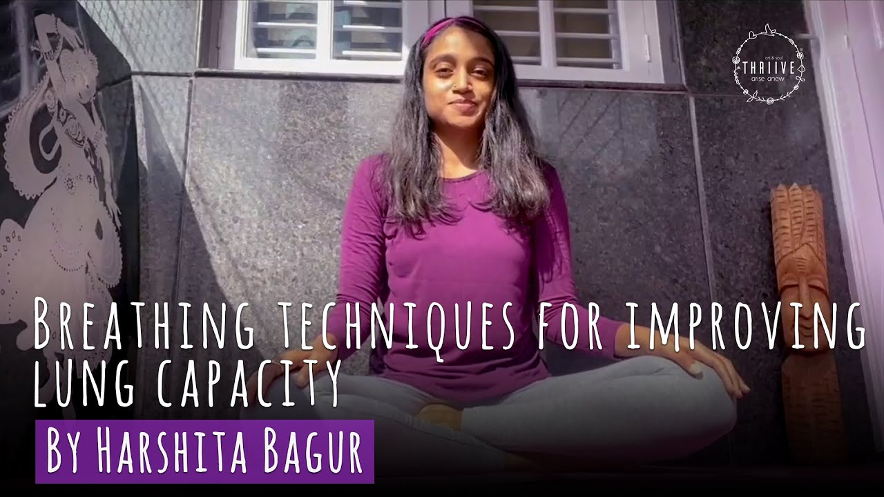 Breathing Techniques For Improving Lung Capacity I Harshita Bagur Youtube
