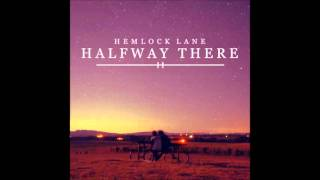 Hemlock Lane - Halfway There (Lyrics)