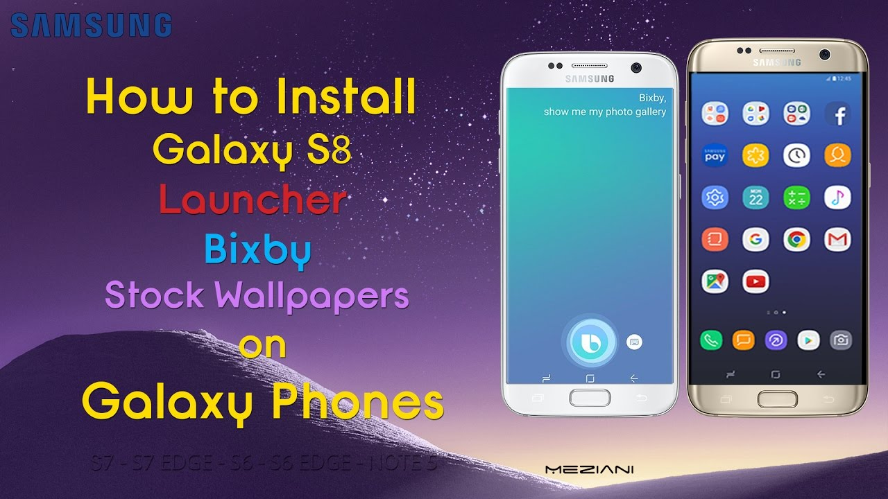 How To Install Galaxy S8 Launcher Bixby Stock Wallpapers On Samsung Phone