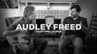 Audley Freed  | Truetone Lounge