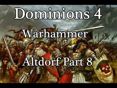Dominions 4 Warhammer Campaign-Altdorf Part 8 (Sigebert the State Captain)