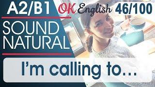 46/100 I'm calling to - Я звоню, чтобы 🇺🇸 Разговорный английский язык | OK English