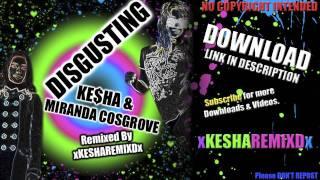 """""""Disgusting"""" Ke$ha Vs. Miranda Cosgrove (Remix/MegaMix) [Download Link]"""