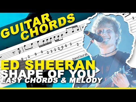 Ed Sheeran - Shape of You (Guitar Lesson) EASY Chords & MELODY + TABs