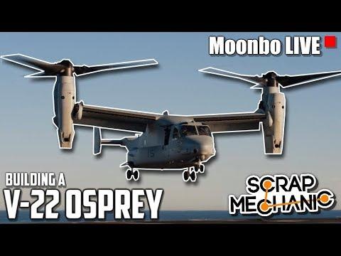 Building a V-22 OSPREY! - Moonbo LIVE - Scrap Mechanic Gameplay
