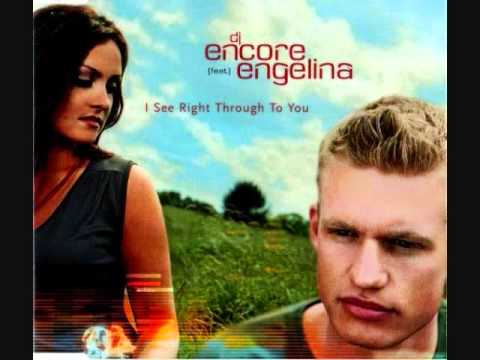 Dj Encore Feat  Engelina   I See Right Through to You (Access Remix)